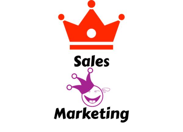 Sales is King, Marketing is jester