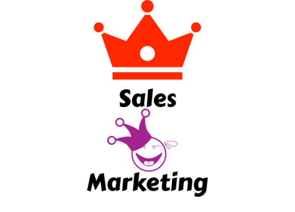 Sales is King, Marketing is jester